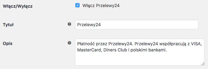 Przelewy24 WooCommerce - Ustawienia Główne