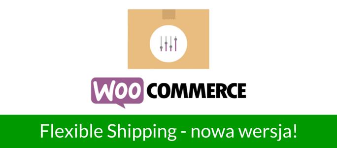 Flexible Shipping nowa wersja