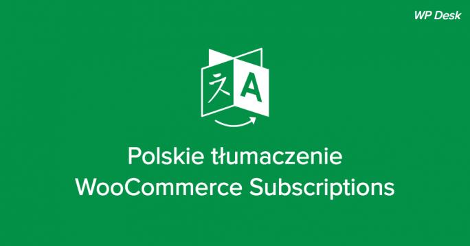 Polskie tłumaczenie WooCommerce Subscriptions