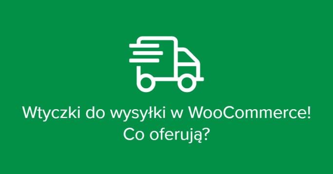 Porównanie integracji wysyłkowych w WooCommerce