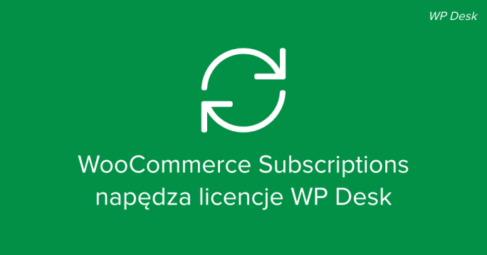 WooCommerce Subscriptions w WP Desk