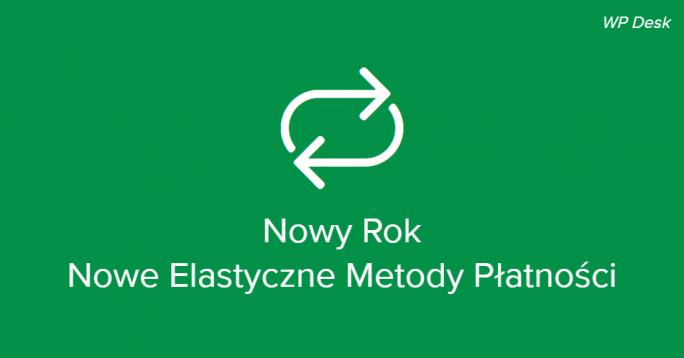 Nowy Rok - nowe elastyczne metody płatności