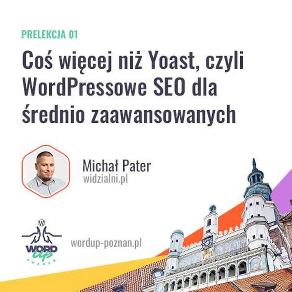 WordUp Poznań - Coś więcej niż Yoast, czyli WordPressowe SEO dla średniozaawansowanych