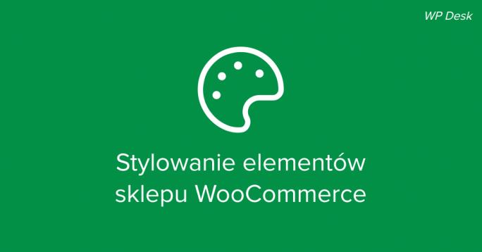 Stylowanie elementów w sklepie WooCommerce