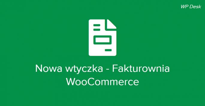 Nowa wtyczka - Fakturownia WooCommerce