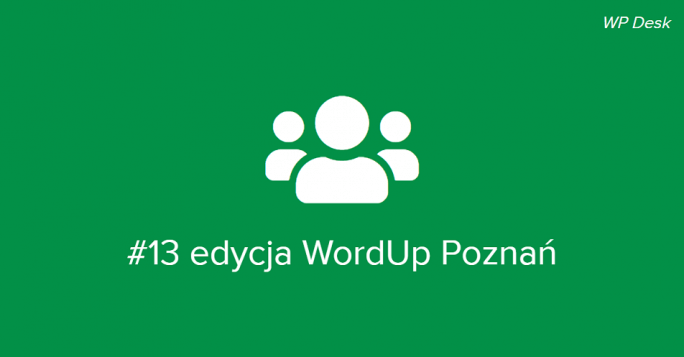 Relacja z 13. edycji WordUp Poznań