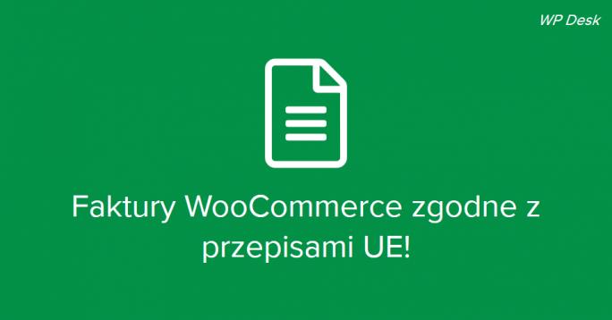 Faktury WooCommerce zgodne z przepisami UE