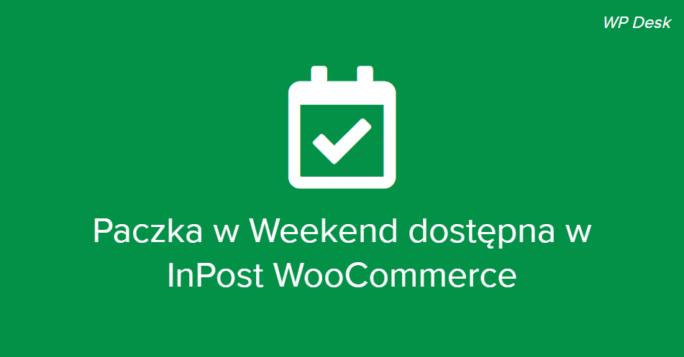 Paczka w Weekend dostępna w InPost WooCommerce
