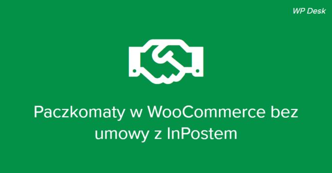 Paczkomaty w WooCommerce bez umowy z InPostem