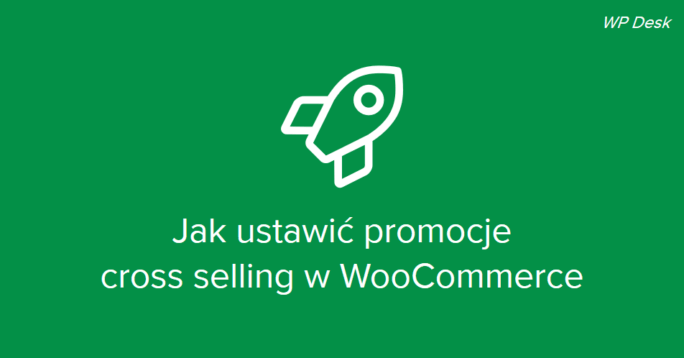 Jak ustawić promocje cross selling w WooCommerce