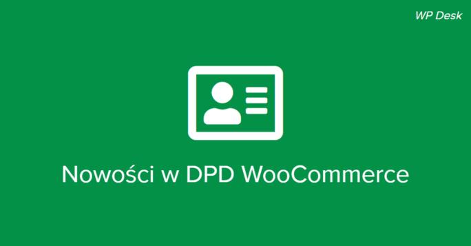 Nowości w DPD WooCommerce