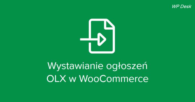 Wystawianie ogłoszeń OLX z WooCommerce