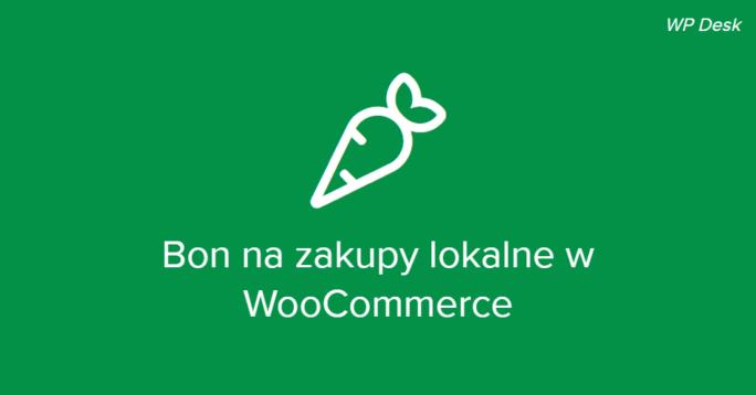 Bon na zakupy lokalne WooCommerce