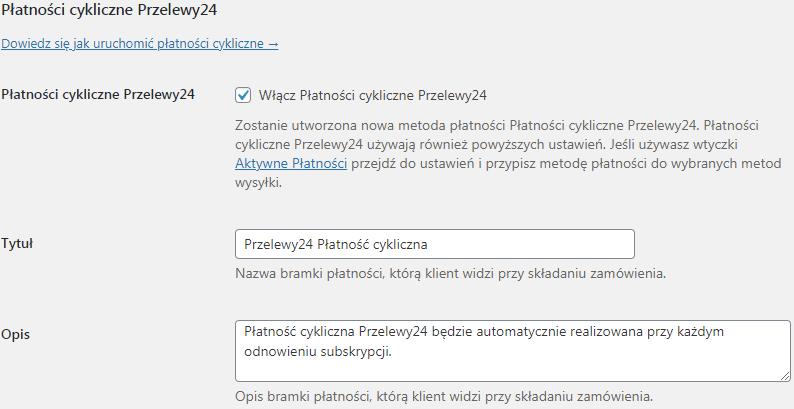 Przelewy24 WooCommerce płatności cykliczne ustawienia